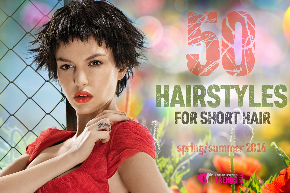 50 Hairstyles For Short Hair For Spring And Summer 2016